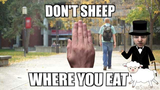 Stan Botch at a university with a sheep meme: Don't sheep where you eat