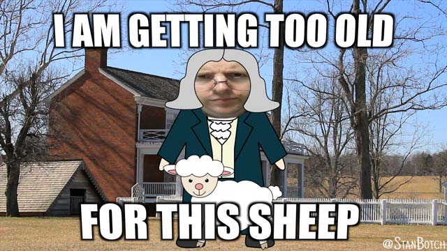 Old man and a sheep meme: I am getting too old for this sheep.